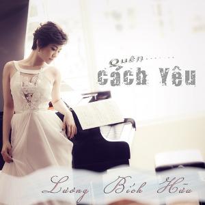 Lương Bích Hữu – Quên Cách Yêu – iTunes AAC M4A – Single