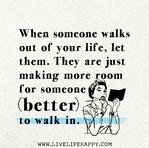 When Someone Walks Out Of Your Life Let Them They Are Ju