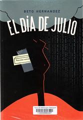 Beto Hernández, El día de Julio