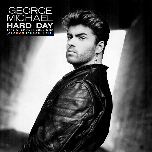 Hard Day Shep Pettibone Remix George Michael Lcrfm Com A