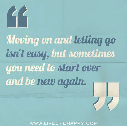 Quotes About Starting Over in Life Quotes on Letting go And Start