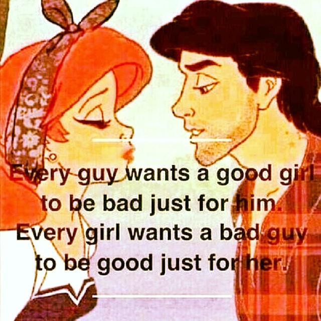 Good Girl Bad Boy Quotes: Every Guy Wants A Good Girl To Be Bad Just For Him.. Every