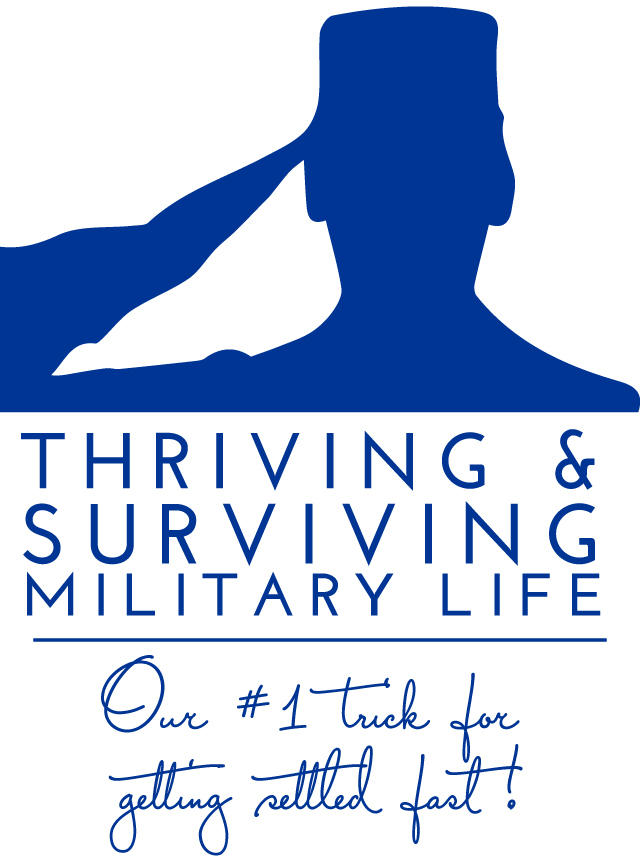 Thriving & Surviving Military Life | Getting Settled Fast