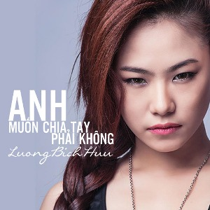 Lương Bích Hữu – Anh Muốn Chia Tay Phải Không? – 2014 – iTunes AAC M4A – Mini Album