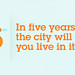 5 in 5 Thumbnail: The City Will Help You Live In It
