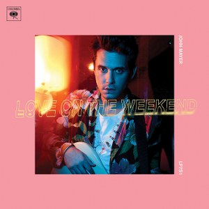 John Mayer – Love on the Weekend