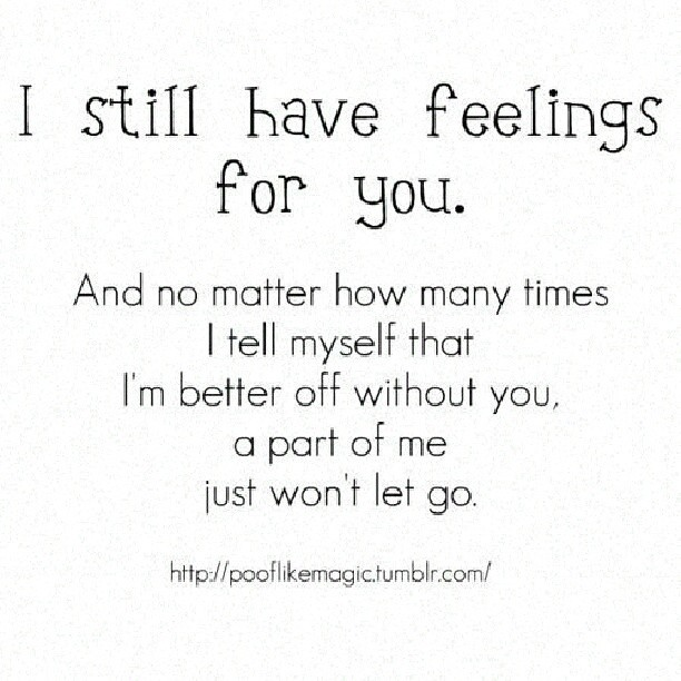 I Love You So Much Quotes For Him Tumblr: I #still #have #feelings For #you @pinquotes #me #repost