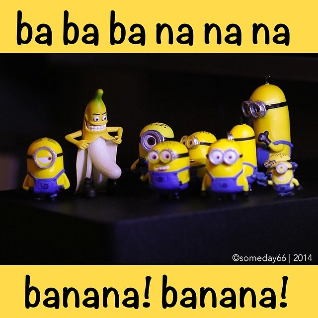 ba ba ba na na na... minions love banana | someday66 | Flickr