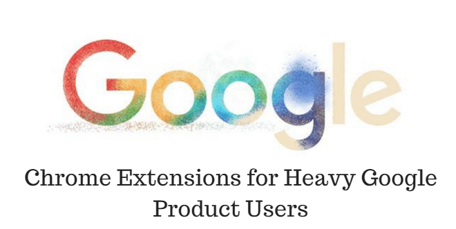 Top 10 Chrome Extensions for Heavy Google Product Users
