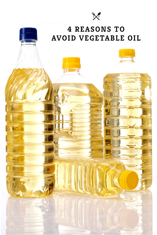4 Reasons to Avoid Vegetable Oils