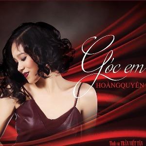 Hoàng Quyên – Góc Em (Tình ca Trần Viết Tân) – 2015 – iTunes AAC M4A – Album
