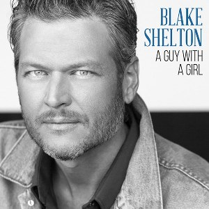 Blake Shelton – A Guy With a Girl