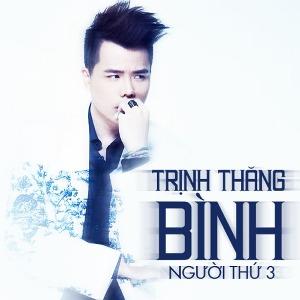 Trịnh Thăng Bình – Người Thứ 3 – 2014 – iTunes AAC M4A – EP