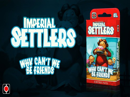 038 - Imperial Settlers Why Can't We Be Friends Mini Expansion