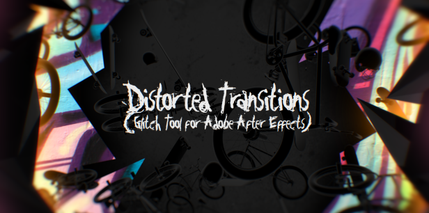 Distorted Transitions (Glitch Tool)