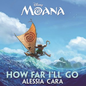"Alessia Cara – How Far I'll Go (From ""Moana"")"