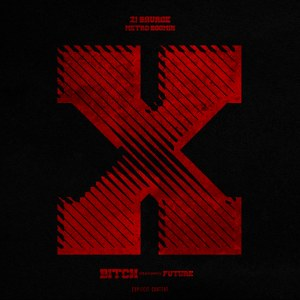 21 Savage & Metro Boomin – X B*tch (feat. Future)