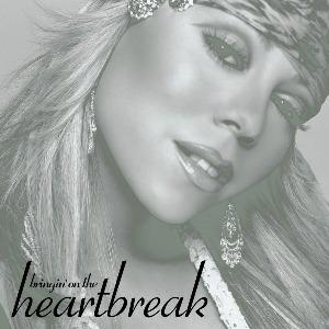 Mariah Carey – Bringin' On The Heartbreak