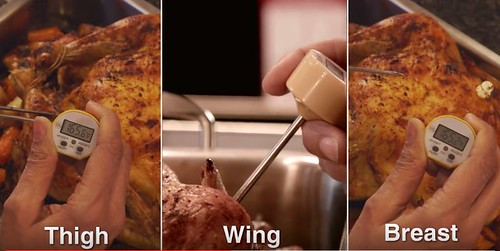 Be sure to check the temperature of your turkey with a food thermometer in 3 places—the thickest part of the breast and the innermost part of the thigh and wing.