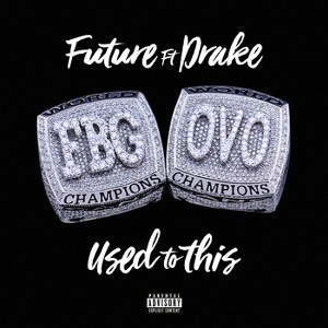 Future – Used to This (feat. Drake)