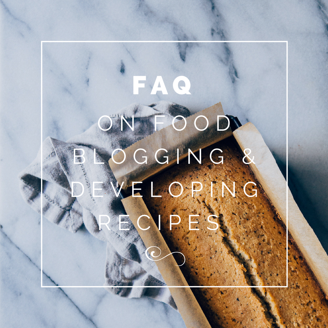 FAQ on food blogging and recipe development | Cashew Kitchen