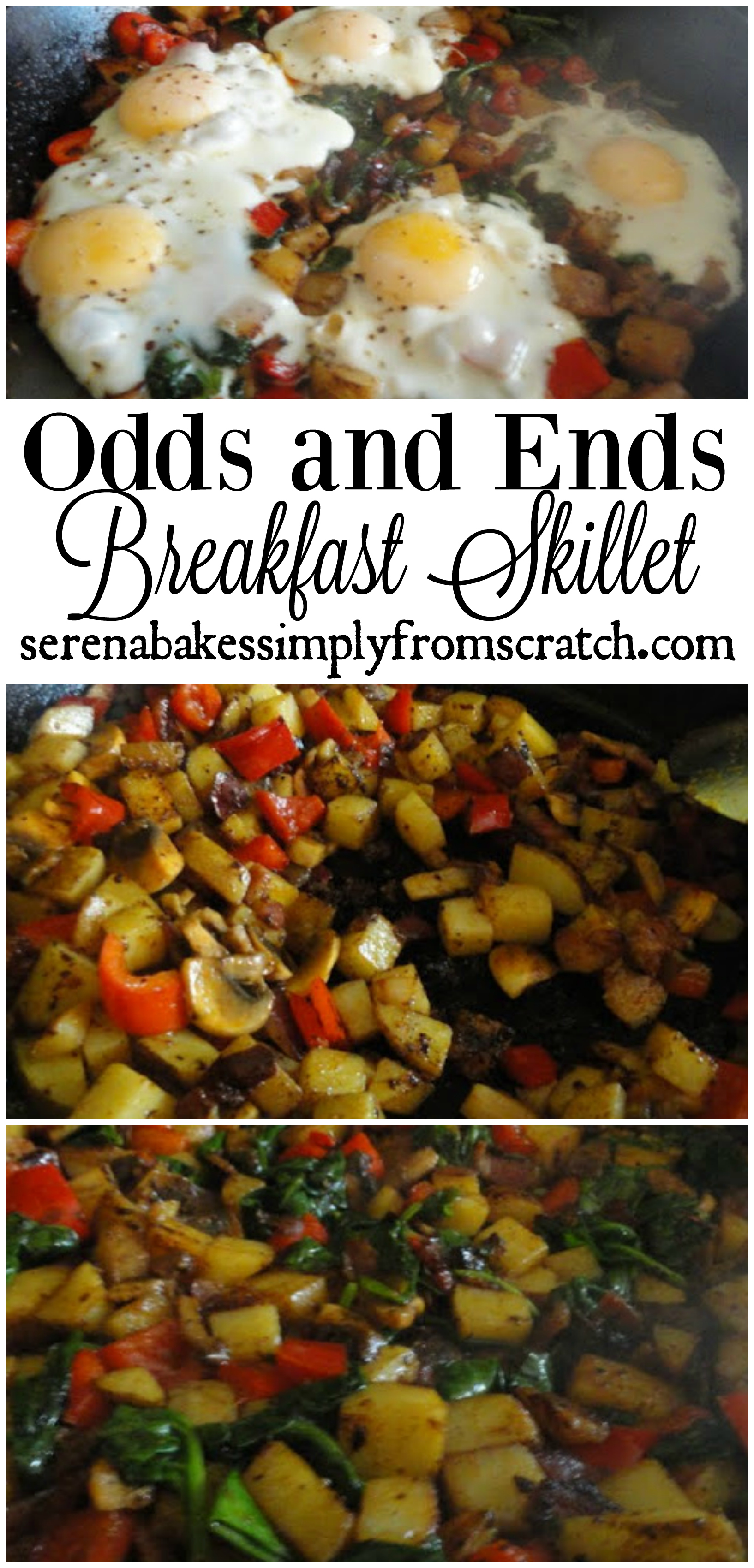 Odds and Ends Breakfast Skillet! A healthy way to start the day and perfect when you only have a little of everything! serenabakessimplyfromscratch.com