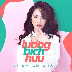 Lương Bích Hữu – Vì Em Cố Chấp – iTunes AAC M4A – Single