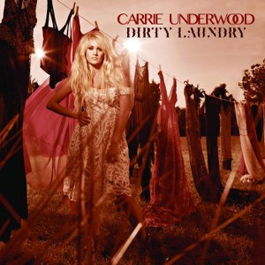 Carrie Underwood – Dirty Laundry