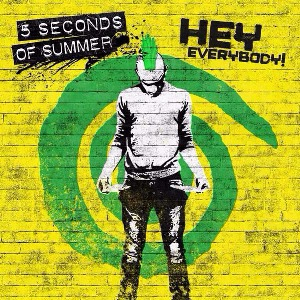 5 Seconds of Summer – Hey Everybody!