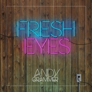 Andy Grammer – Fresh Eyes
