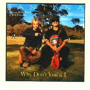 Santana – Why Don't You & I (feat. Alex Band)