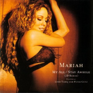 Mariah Carey – My All/Stay Awhile (So So Def Remix) [feat. Lord Tariq & Peter Gunz]
