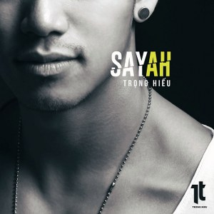 Trọng Hiếu – Say Ah – iTunes AAC M4A – Single