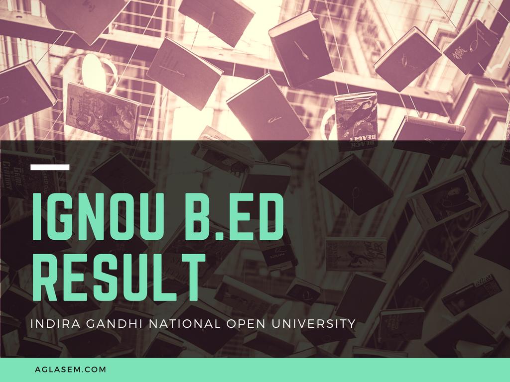 IGNOU B.Ed. Result (January) 2017