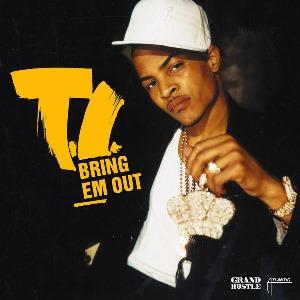 T.I. – Bring Em Out