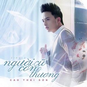 Cao Thái Sơn – Người Cũ Còn Thương – iTunes AAC M4A – Single