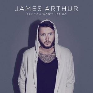 James Arthur – Say You Won't Let Go