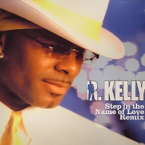 R. Kelly – Step In the Name of Love (Remix)