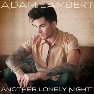 Adam Lambert – Another Lonely Night