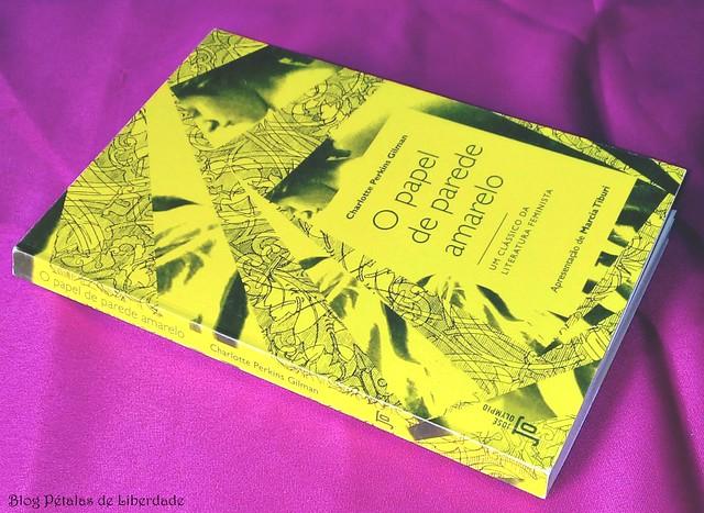 Resenha, livro, O-papel-de-parede-amarelo, Charlotte-Perkins-Gilman, editora-jose-olympio, nova-edição, opiniao, critica, trechos, fotos, capa, classico-literatura-feminista, seculo-dezenove