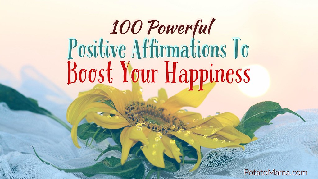 100 Positive Affirmations To Boost Your Happiness