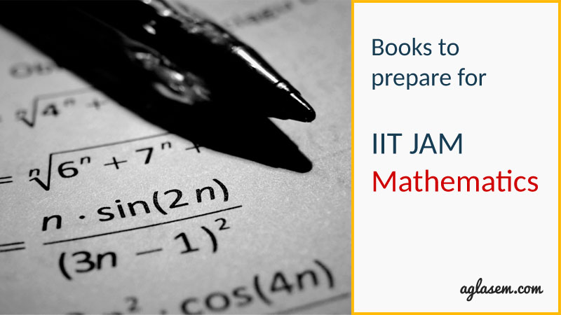 Books to prepare for IIT JAM Mathematics (MA) Exam – Complete List