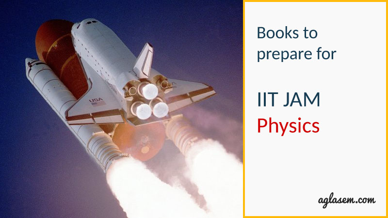 Books to prepare for IIT JAM Physics (PH) Exam – Complete