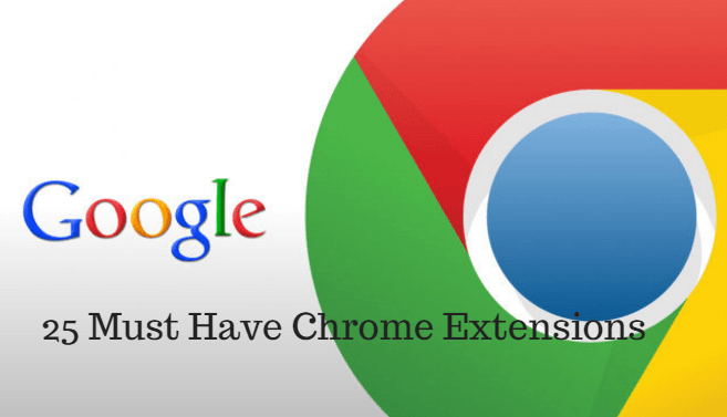 Top 25 Must Have Chrome Extensions of 2016