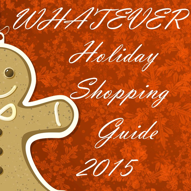 8a33a32ca5859c Welcome to the first day of the Whatever Shopping Guide 2015 — My way of  helping you folks learn about cool creative gifts for the holidays,  straight from ...