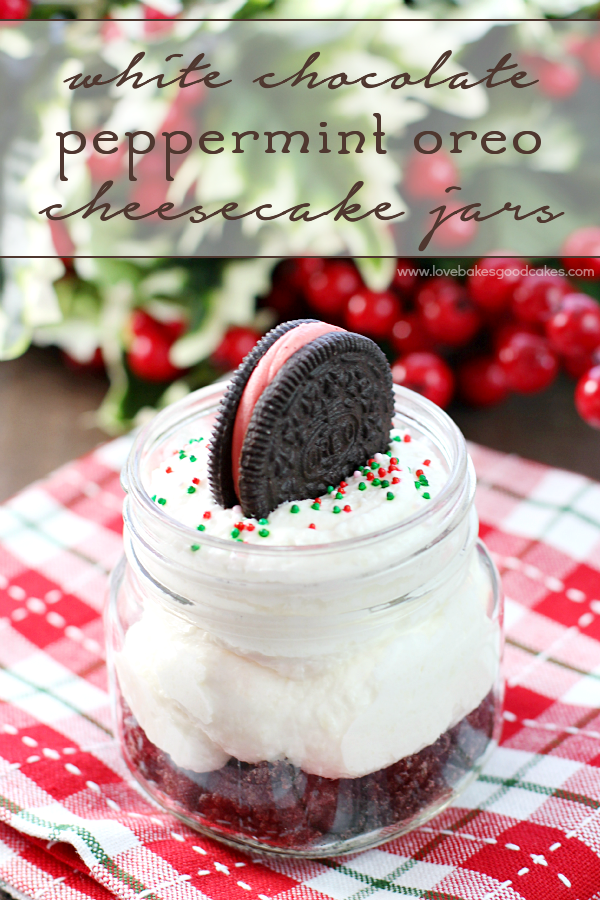 These White Chocolate Peppermint Oreo Cheesecake Jars are the perfect dessert idea for the season! Simple to make and delicious! #12bloggers