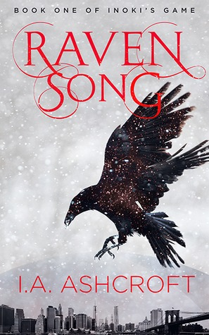 Raven's Song by I.A. Ashcroft