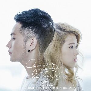 Phạm Hồng Phước & Suni Hạ Linh – Cảm Ơn Người Đã Rời Xa Tôi – iTunes AAC M4A – Single