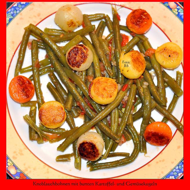 Knoblauchbohnen mit bunten Kartoffel- und Gemüsekugeln ... Pariser Kartoffeln ... Pommes parisienne ... Kartoffelausstecher, Kugelausstecher ... Bunt und farbenfroh kochen und genießen ... einen Regenbogen verspeisen ... Text und Fotos: Brigitte Stolle 2016