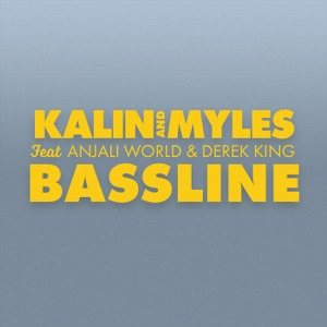 Kalin and Myles – Bassline (feat. Anjali World & Derek King)
